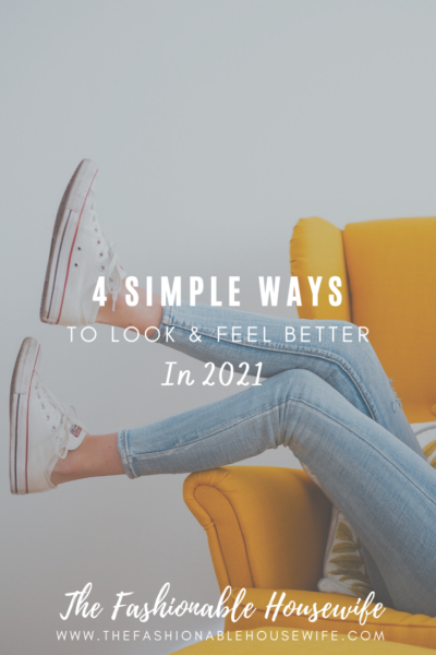 4 Simple Ways to Look & Feel Better in 2021