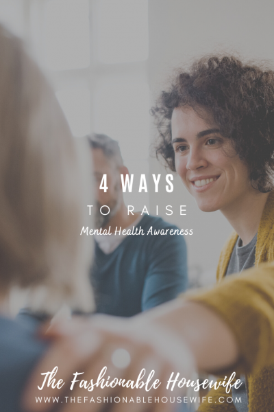 4 Ways To Raise Mental Health Awareness