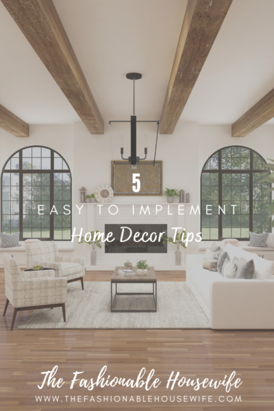 5 Easy to Implement Home Decor Tips