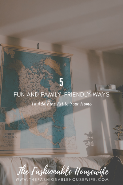 5 Fun and Family-Friendly Ways to Add Fine Art to Your Home