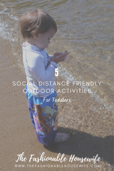 5 Social Distance Friendly Outdoor Activities for Toddlers