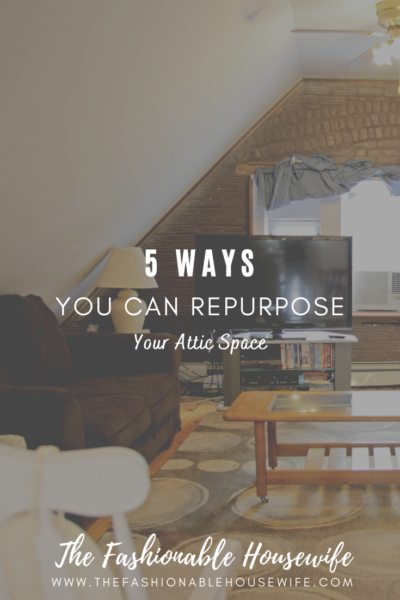 5 Ways You Can Repurpose Your Attic Space