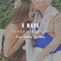 6 Ways To Help Take Care Of Your Senior Parents