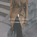 8 Winter Coat Trends for Women in 2021