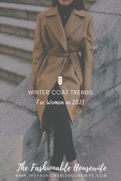 8 Winter Coat Trends for Women in 2021