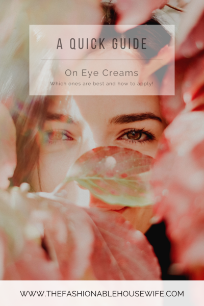 A Quick Guide On Eye Creams