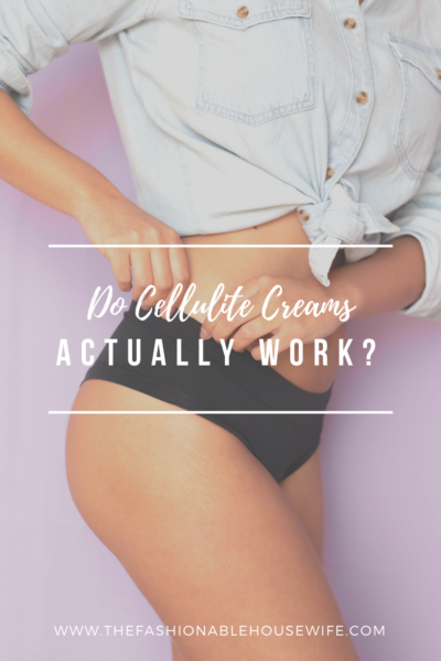 Do Cellulite Creams Actually Work?