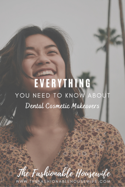 Everything You Need to Know About Dental Cosmetic Makeovers