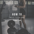 How To Build Your Own Home Gym