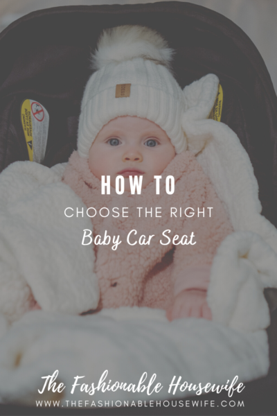 How to Choose the Right Baby Car Seat