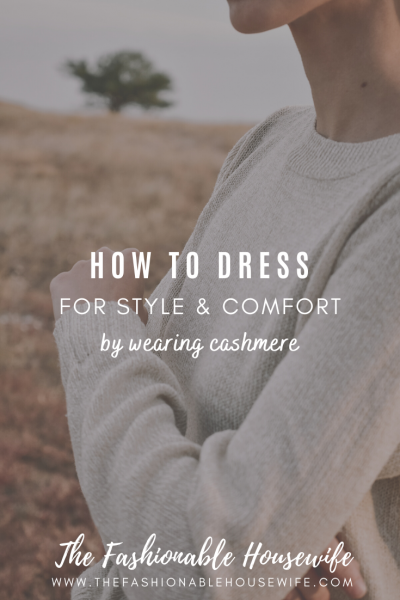 How to Dress for Style and Comfort by Wearing Cashmere