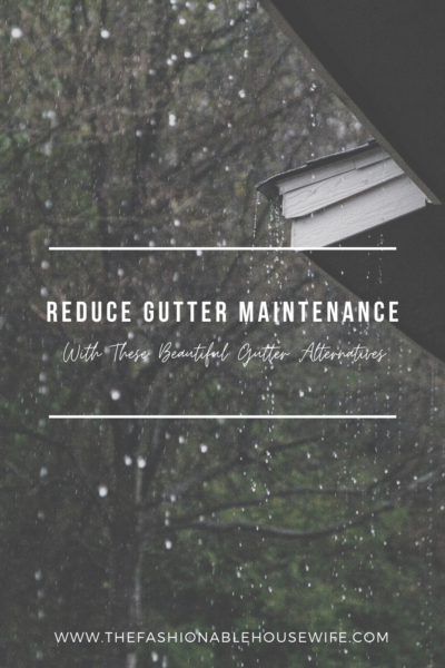 Reduce Gutter Maintenance With These Beautiful Gutter Alternatives