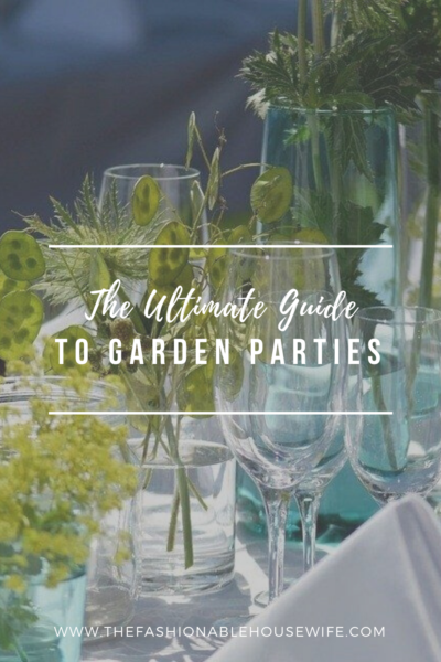 The Ultimate Guide to Garden Parties