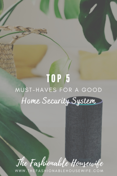 Top 5 Must-Haves For A Good Home Security System