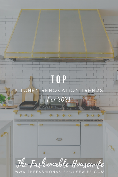 Top Kitchen Renovation Trends For 2021
