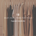 10 Must-Have Items For Your Capsule Wardrobe