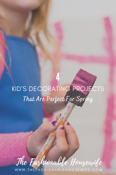 4 Kid's Decorating Projects That Are Perfect For Spring