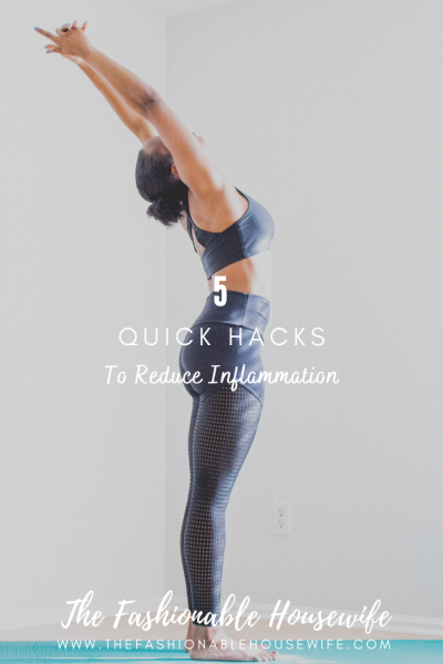Quick Hacks To Reduce Inflammation
