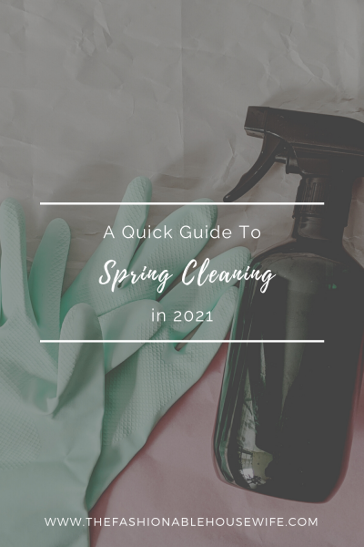 A Quick Guide To Spring Cleaning in 2021