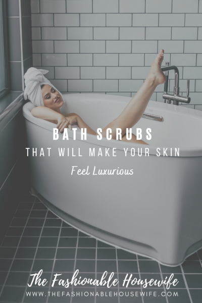 Bath Scrubs That Will Make Your Skin Feel Luxurious