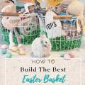 Build The Best Easter Basket EVER!