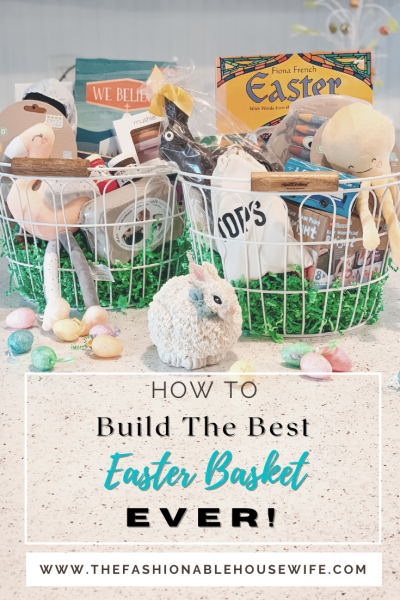 Build The Best Easter Basket EVER!