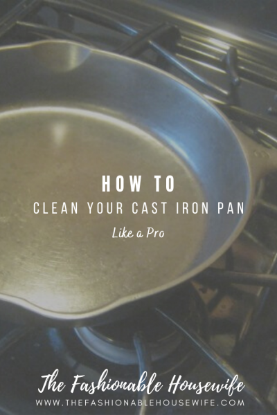 How To Clean Your Cast Iron Pan Like a Pro
