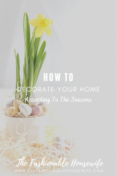 How To Decorate Your Home According To The Seasons