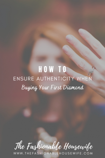 How To Ensure Authenticity When Buying Your First Diamond