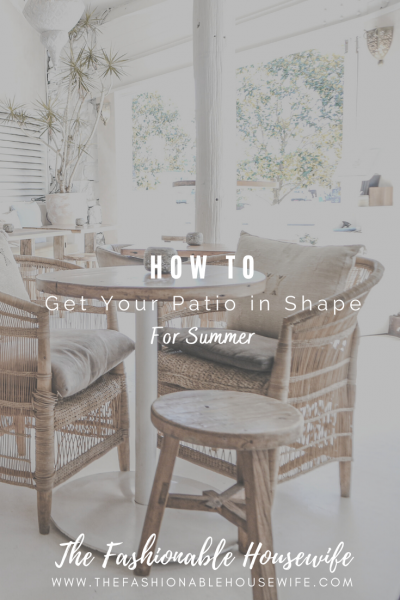 How To Get Your Patio in Shape for Summer
