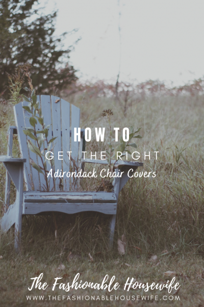 How To Get the Right Adirondack Chair Covers