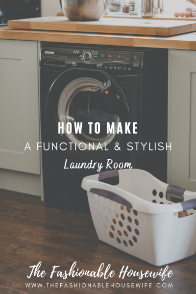 How To Make A Functional And Stylish Laundry Room