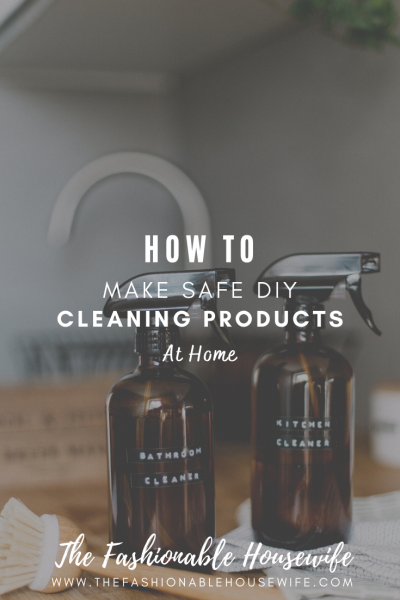 How To Make Safe DIY Cleaning Products At Home