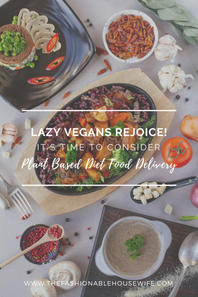 It's Time To Consider Plant Based Diet Food Delivery