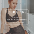 Our Picks For The Best Health and Wellness Products to Try This Year