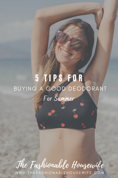 5 Tips For Buying A Good Deodorant For Summer