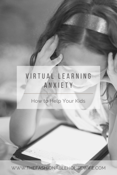 Virtual Learning Anxiety: How to Help Your Kids