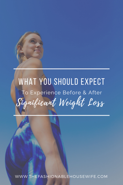 What You Should Expect To Experience Before And After Significant Weight Loss