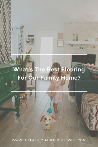 What's The Best Flooring For Our Family Home?