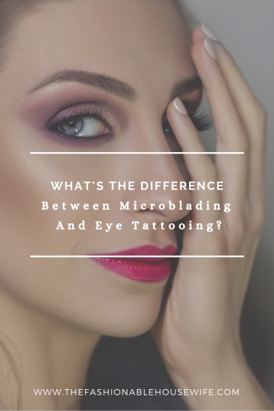 What's The Difference Between Microblading and Eye Tattooing?