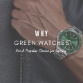 Why Green Watches Are A Popular Choice for Spring