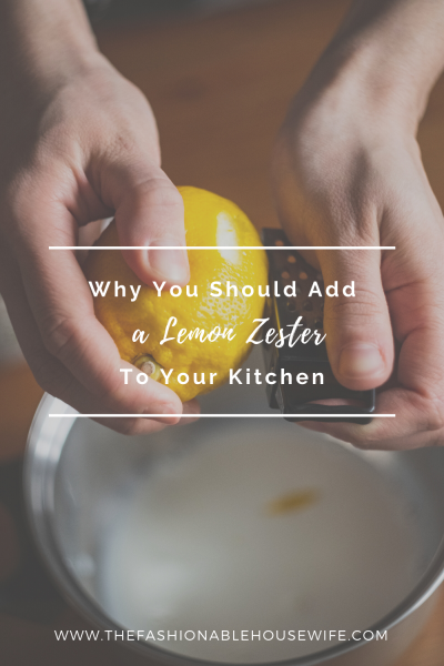 Why You Should Add a Lemon Zester to Your Kitchen