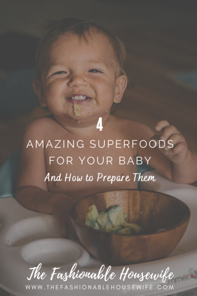 4 Amazing Superfoods for Your Baby and How to Prepare Them