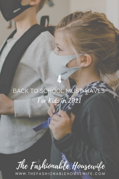 4 Back To School Must-Haves For Kids in 2021