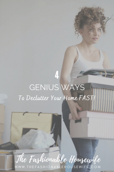 4 Genius Ways To Declutter Your Home FAST!