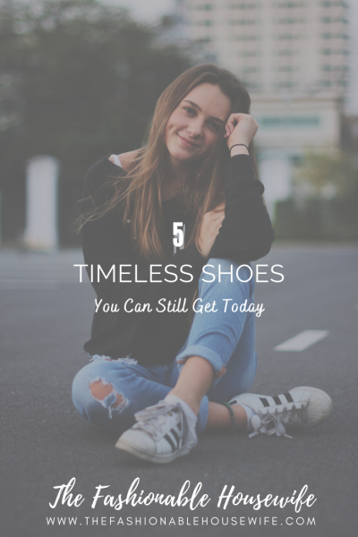 5 Timeless Shoes You Can Still Get Today