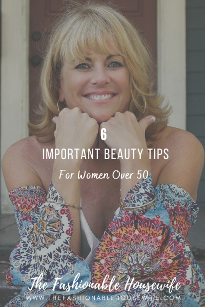 6 Important Beauty Tips for Women Over 50