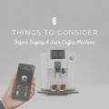 6 Things to Consider Before Buying A Jura Coffee Machine