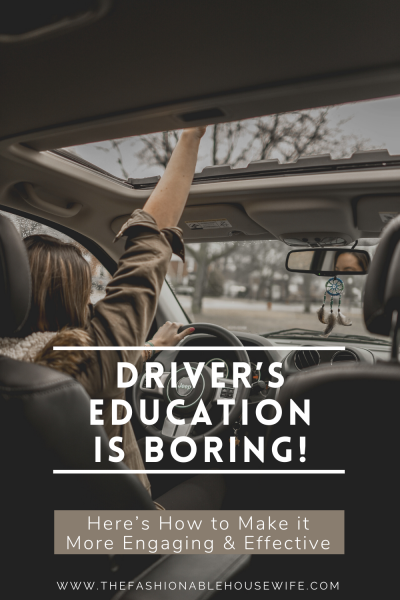 Driver's Education is Boring. Here's How to Make it More Engaging & Effective