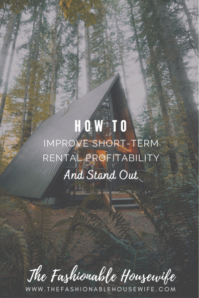 How To Improve Short-Term Rental Profitability and Stand Out